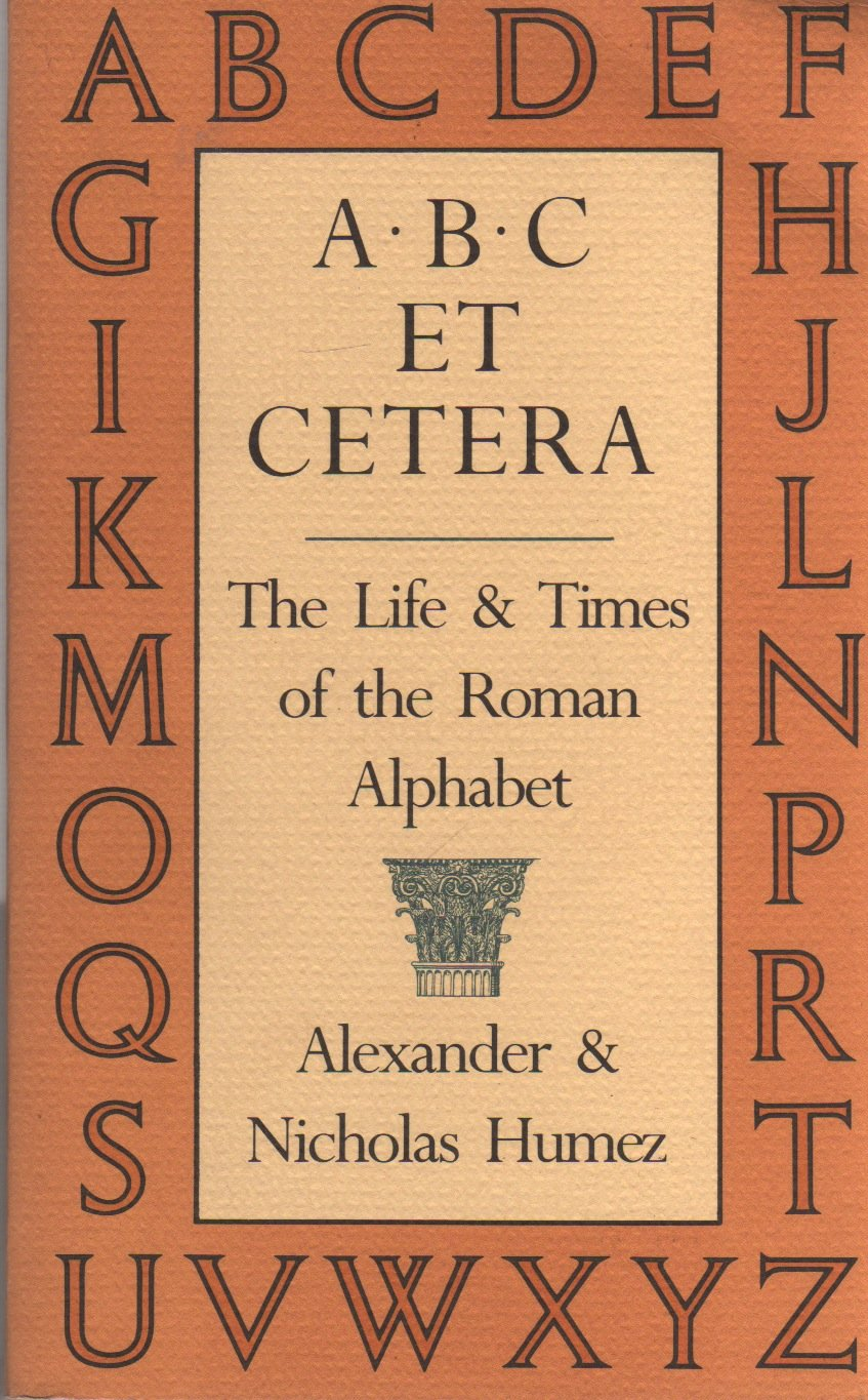 A b c et cetera life and times of the roman alphabet paperback import may 1987