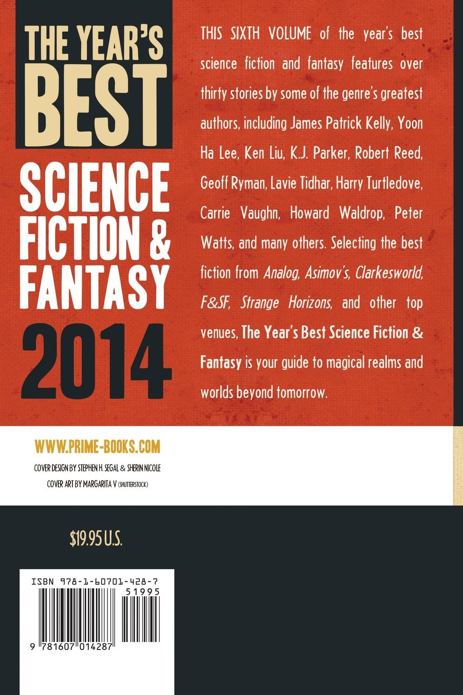 The Year's Best Science Fiction & Fantasy 2014 Edition (year's Best Science  Fiction And Fantasy): James Patrick Kelly, Yoon Ha Lee, Ken Liu, Robert  Reed,