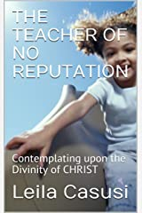 THE TEACHER OF NO REPUTATION: Contemplating the Divinity of CHRIST (SCRIBU Book 21) Kindle Edition