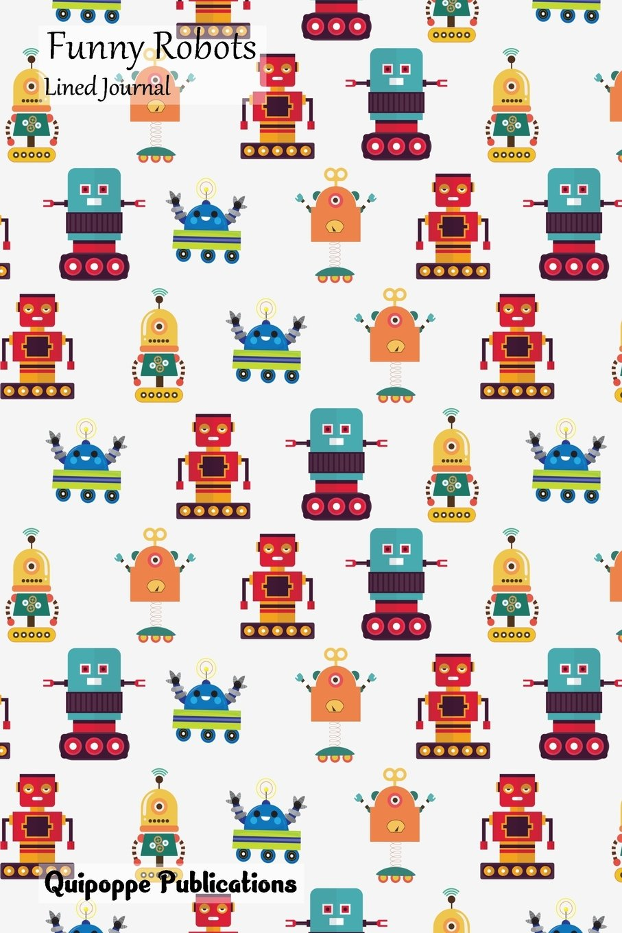 Download Funny Robots Lined Journal: Medium Size College Ruled Notebook With Robots on Wheels Pattern Cover pdf epub