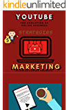 YouTube Marketing Strategies: YouTube Social Media (Approach for Beginners,Tricks & Secrets, Guide to Business and Growind your Following)