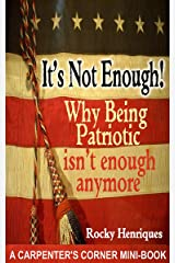 It's Not Enough!: Why Being Patriotic Is Not Enough Anymore
