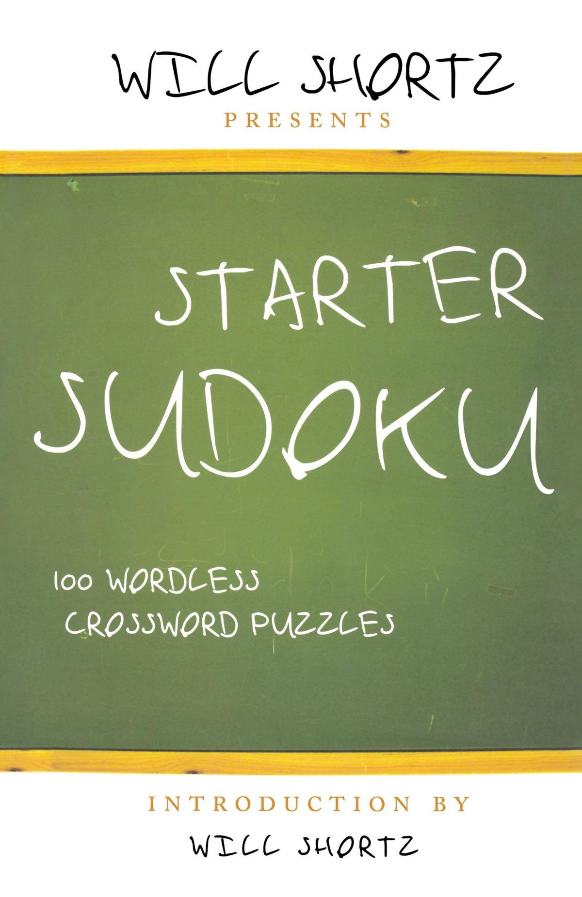 Will Shortz Presents Starter Sudoku: 100 Wordless Crossword Puzzles pdf