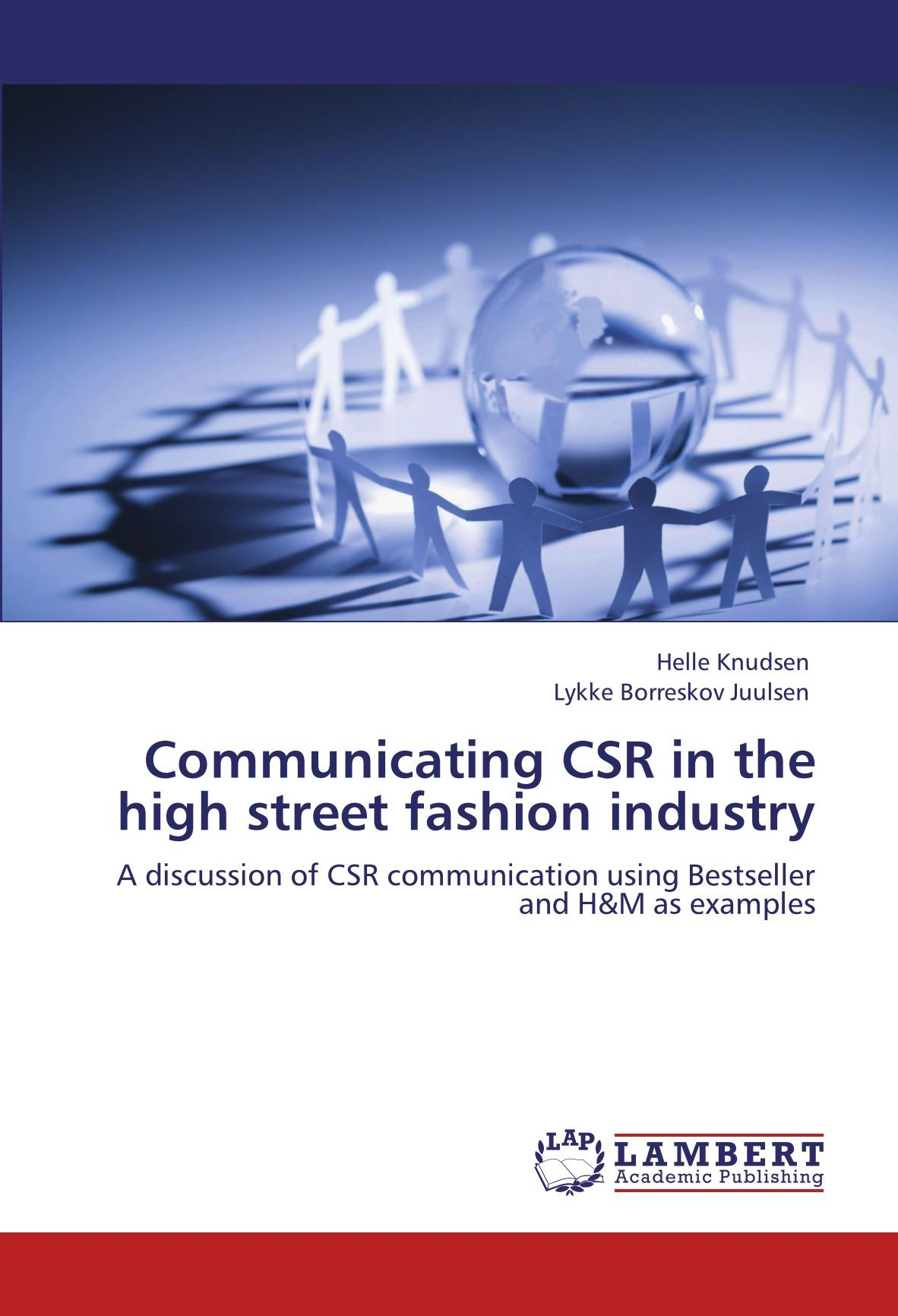 Download Communicating CSR in the high street fashion industry: A discussion of CSR communication using Bestseller and H&M as examples PDF