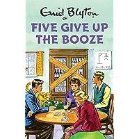 Five Give Up the Booze^Five Give Up the Booze