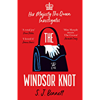 The Windsor Knot: The Queen investigates a murder in this delightfully clever mystery for fans of The Thursday Murder…