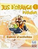 Jus d ' orange 1. Initiation. Cahier d ' activités. (Anaya Français) - 9788467850314