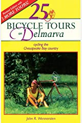 25 Bicycle Tours on Delmarva: Cycling the Chesapeake Bay Country (25 Bicycle Tours) Paperback