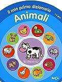 Animali. Il mio primo dizionario 1-2 anni. Ediz. illustrata