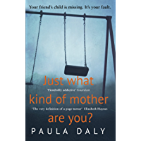 Just What Kind of Mother Are You?: The gripping and addictive thriller