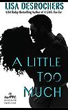 A Little Too Much (A Little Too Far Book 2)
