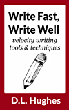 Write Fast, Write Well: Velocity Writing Techniques and Tools: *** Revised and Enlarged Edition - 2016 *** (Book Publishing Mentor Series 3) (English Edition)