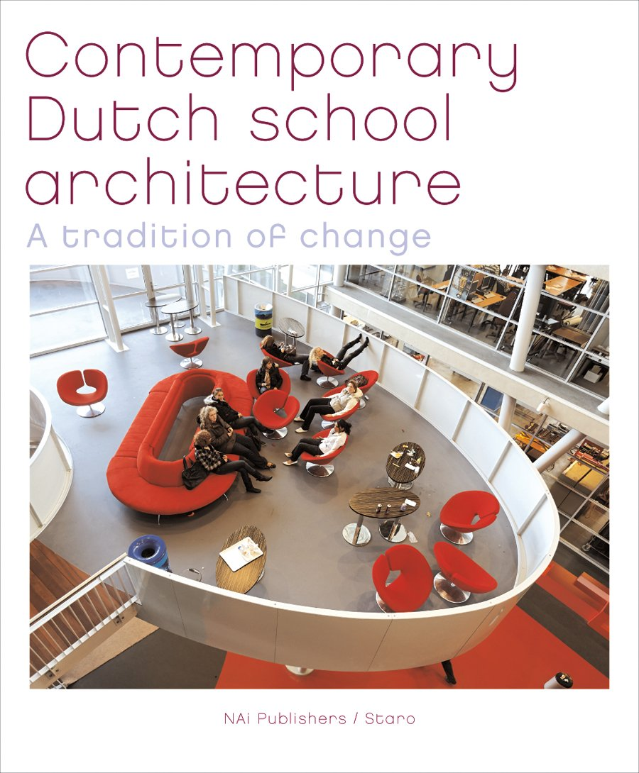 Contemporary Dutch School Architecture: A Tradition of Change PDF