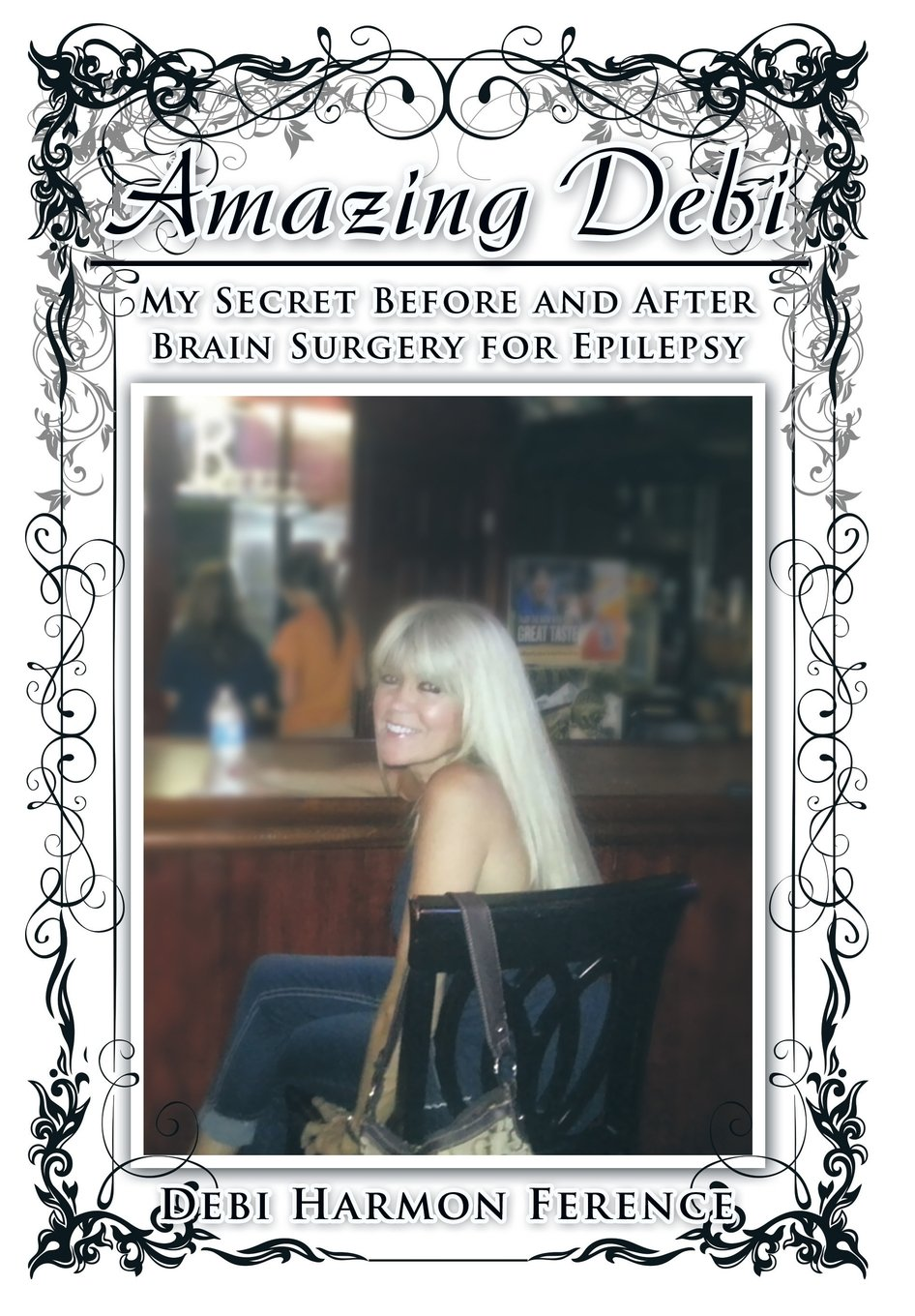 Read Online Amazing Debi: My Secret Before and After Brain Surgery for Epilepsy pdf