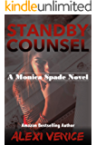 Standby Counsel: A Monica Spade Novel