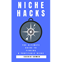 NICHE HACKS: The Ultimate Guide to Finding A Profitable Niche (English Edition)