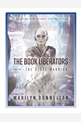 The Book Liberators: The Slave Warrior Kindle Edition