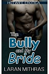 The Bully and My Bride: Hotwife Erotica Paperback