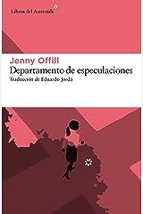 Departamento de especulaciones (Libros del Asteroide nº 161) (Spanish Edition) Kindle Edition