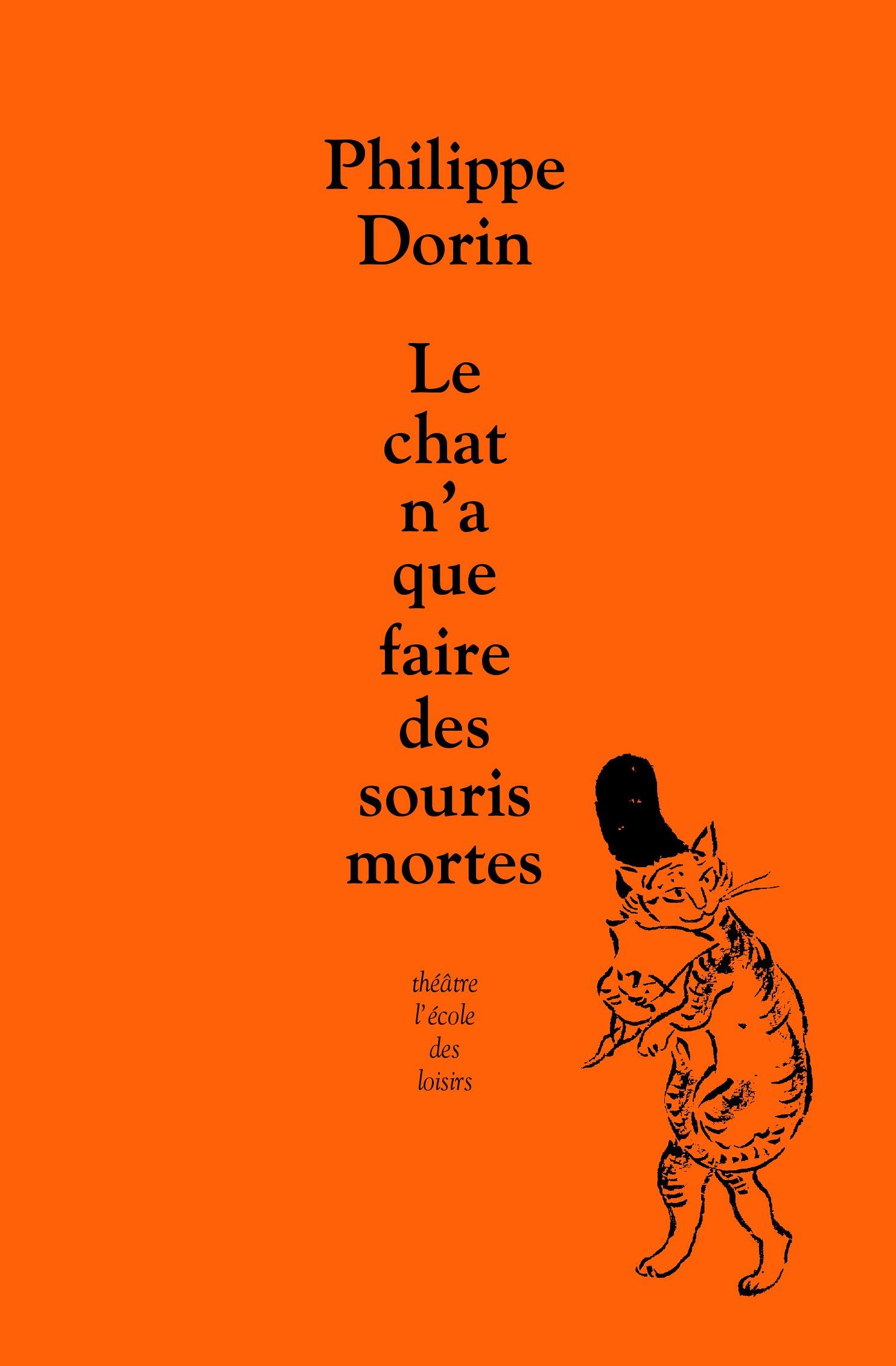 Le chat n'a que faire des souris mortes por Philippe Dorin