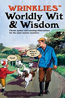 Wrinklies' Wit and Wisdom: The Complete Companion: Humorous