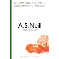 A. S. Neill (Bloomsbury Library of Educational Thought) (English Edition)