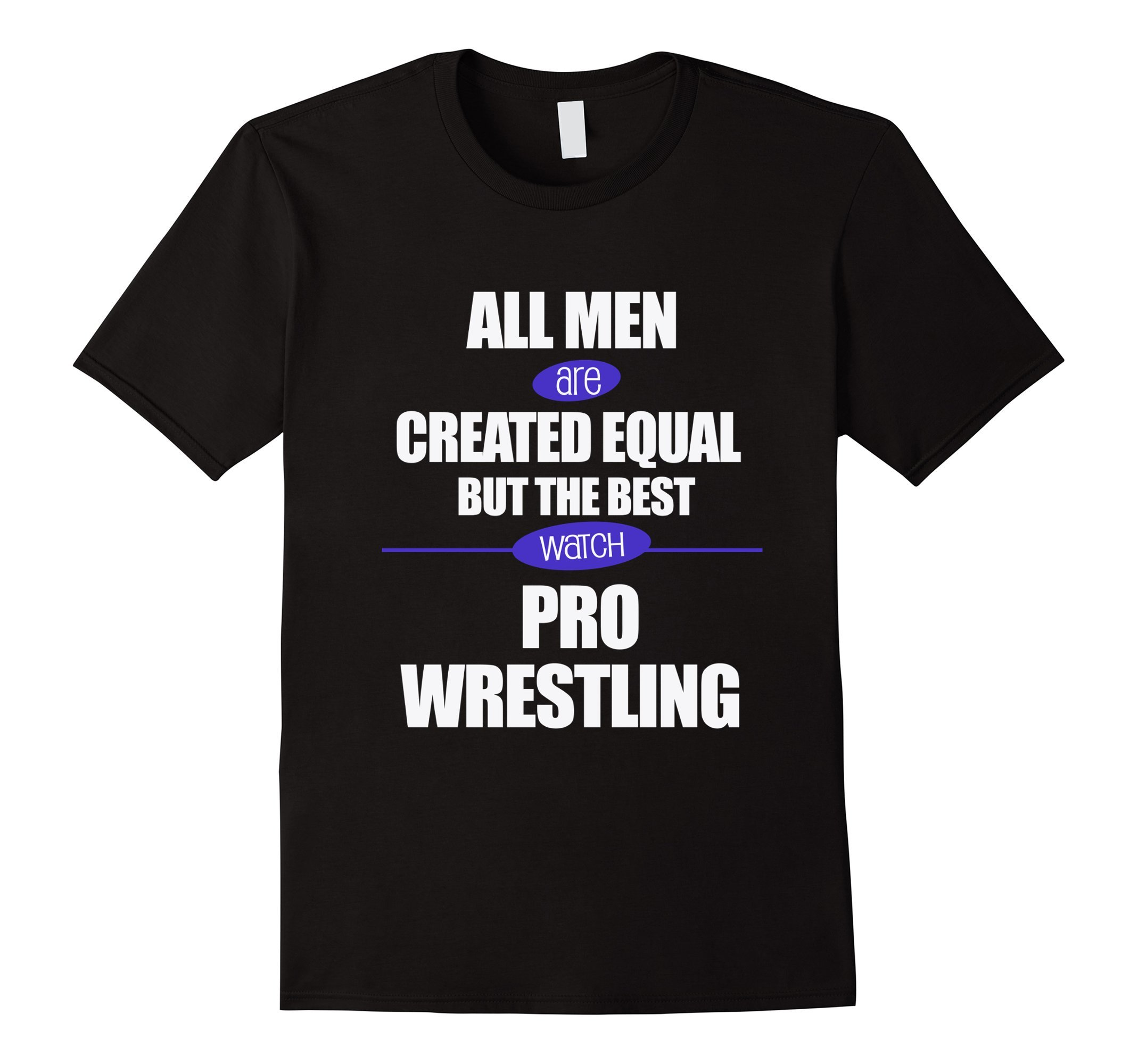 The Best Men Watch Pro Wrestling - Male Medium - Black