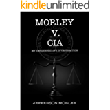 Morley v. CIA: My Unfinished JFK Investigation