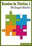 Motivos tácticos básicos (Domine la táctica en ajedrez nº 1) (Spanish Edition)