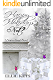 Happy Holidays or Not (The Norton Sisters Series Book 7)