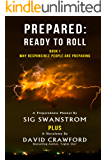 PREPARED: Ready to Roll: Why Responsible People Are Preparing