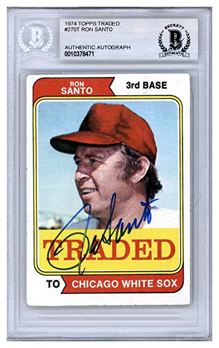 eeb11d70bf2 Ron Santo Autographed Signed 1974 Topps Traded Card  270T Chicago White Sox  - Beckett Authentic