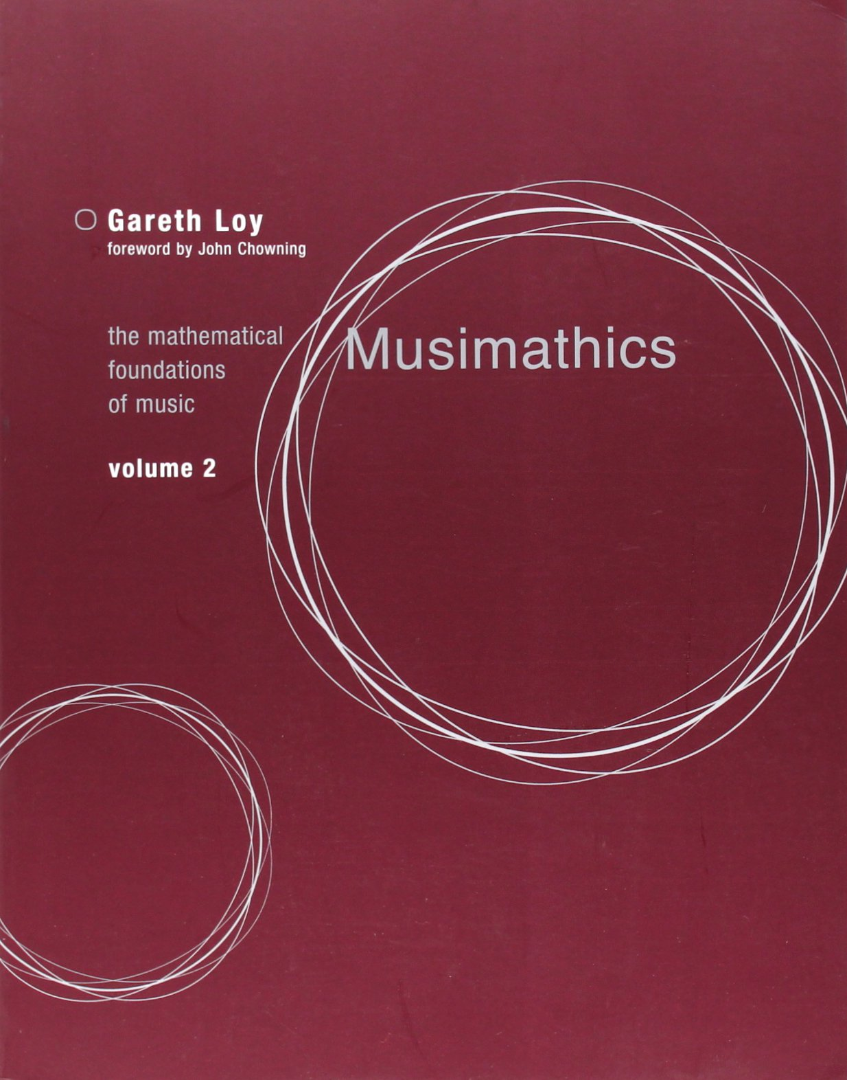 Musimathics, Volume 2: The Mathematical Foundations of Music (Mit Press)