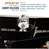Gotta Get Up - The Songs Of Harry Nilsson 1965-1972
