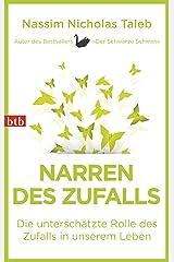 Narren des Zufalls: Die unterschätzte Rolle des Zufalls in unserem Leben (German Edition) Kindle Edition