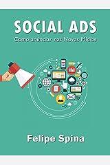 Social Ads Novas Mídias: Uma abordagem de uma gestão 360 graus nos canais sociais para impactar o usuário em vários pontos de contato. (Portuguese Edition) Kindle Edition