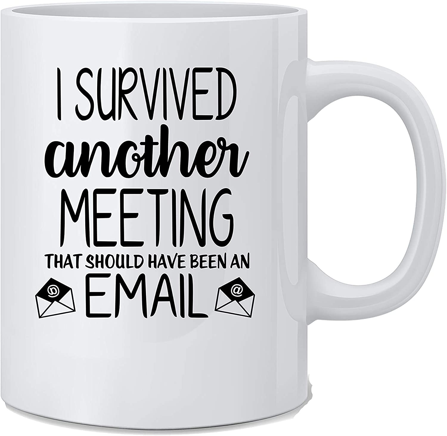 I Survived Another Meeting That Should Have Been An Email - Funny Coffee Mug - White 11 Oz. Coffee Mug - Great Novelty Gift for Mom, Dad, Co-Worker, Employee, Boss, Friends and Teachers