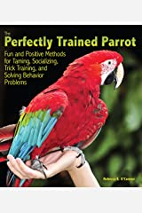 The Perfectly Trained Parrot Kindle Edition