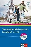 Thematischer Schulwortschatz Französisch A1 – B2