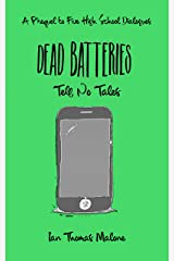 Dead Batteries Tell No Tales: A Prequel to Five High School Dialogues (The Dialogues Book 4) Kindle Edition