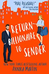 Return Billionaire to Sender: A grumpy hero - opposites attract romantic comedy (Billionaires of Manhattan Book 5) Kindle Edition