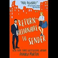 Return Billionaire to Sender: A grumpy hero - opposites attract romantic comedy (Billionaires of Manhattan Book 5) book cover
