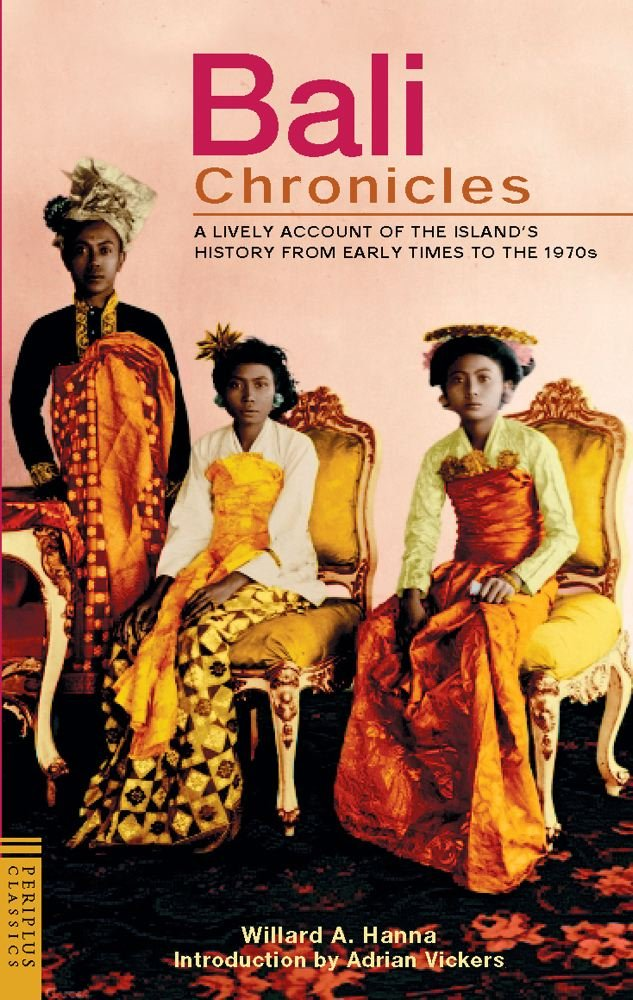 Bali Chronicles: A Lively Account of the Island's History from Early Times to the 1970's (Periplus Classics Series) pdf