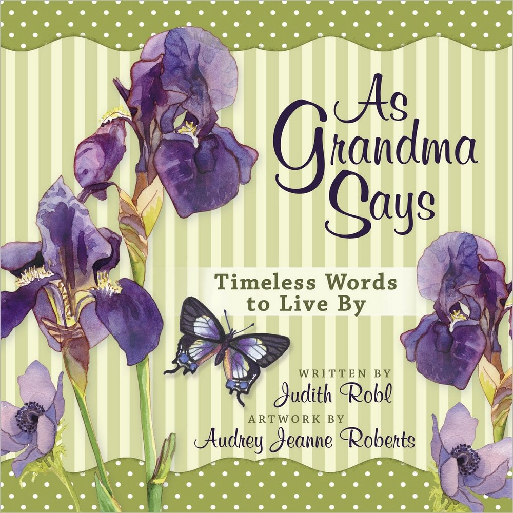 As Grandma Says: Timeless Words to Live By ebook