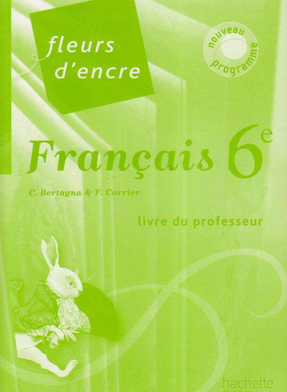 Amazon Fr Francais 6e Fleurs D Encre Livre Du Professeur