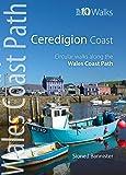 Ceredigion Coast - Circular Walks along the Wales Coast Path (Top 10 walks Series) (Top 10 Walks: Wales Coast Path)