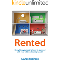 Rented: Everything you need to know to succeed with your 1st investment property!