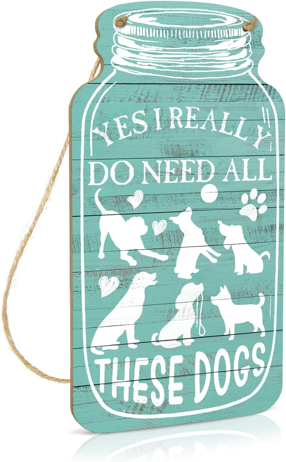 Putuo Decor Dog Wall Decor, Funny Pet Sign for Home, Living Room, Bedroom, 8.3x4.5 Inches Mason Jar Wood Hanging Plaque Sign, Gift for Dog Lover - Yes I Do Really Need All These Dogs