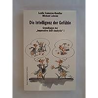Die Intelligenz der Gefühle: Grundlagen der 'Imperative Self Analysis' I