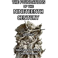 The Foundations of the Nineteenth Century  Volume I